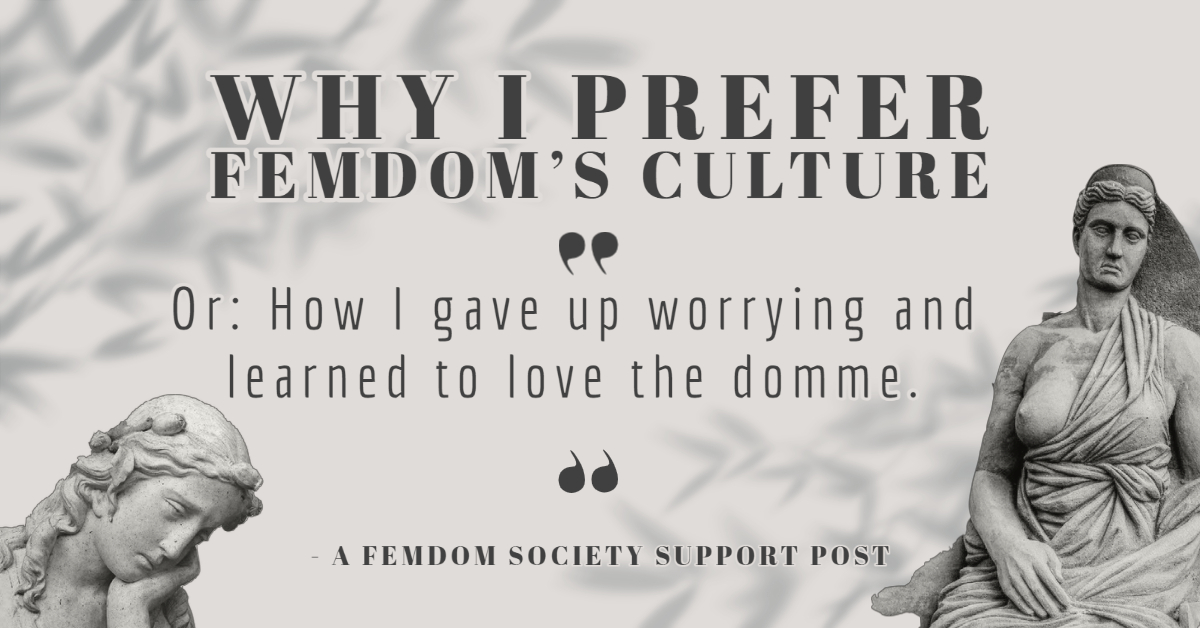 Why I prefer femdom's culture