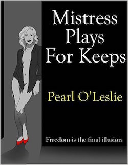 Mistress Plays For Keeps