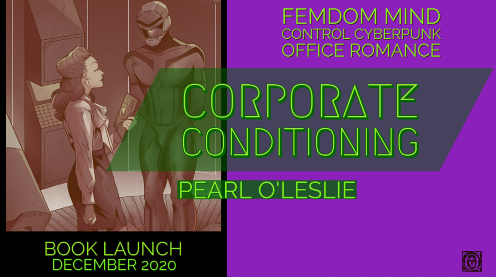 Corporate conditioning cyberpunk femdom mind control coming December 2020